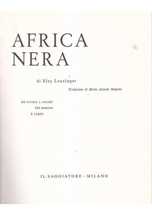 AFRICA NERA di Elsy Leuzinger 1963 Il Saggiatore il marcopolo