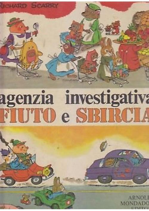 AGENZIA INVESTIGATIVA FIUTO E SBIRCIA Richard Scarry 1971 Mondadori *