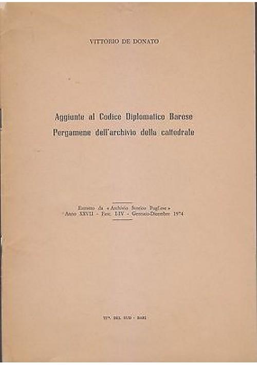 AGGIUNTE AL CODICE DIPLOMATICO BARESE PERGAMENE ARCHIVIO CATTEDRALE De Donato