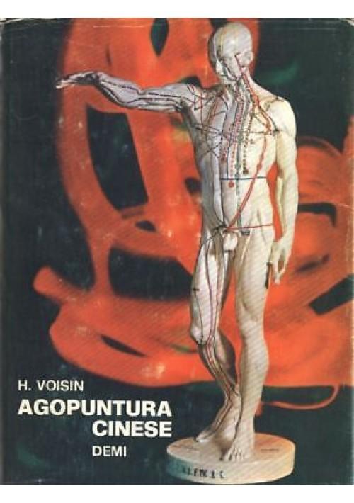 AGOPUNTURA CINESE di H. Voisin 1973 Società editrice Demi