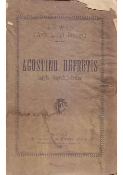 AGOSTINO DE PRETIS Saggio biografico critico -  Luigi Bragi (Lewis) 1887 Cosmi *