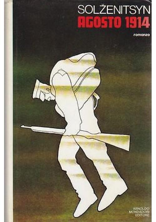 AGOSTO 1914 Nodo Primo di Solzenitsin - Mondadori II edizione 1972