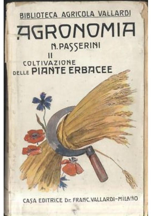 AGRONOMIA vol II coltivazione piante erbacee Napoleone Passerini 1929 Vallardi
