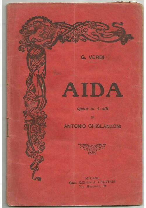 AIDA opera in 4 atti di Giuseppe Verdi SOLO TESTO - editrice Cervieri inizi '900