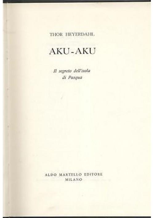 AKU AKU IL SEGRETO DELL'ISOLA DI PASQUA di Thor Heyerdahl 1971 Aldo Martello