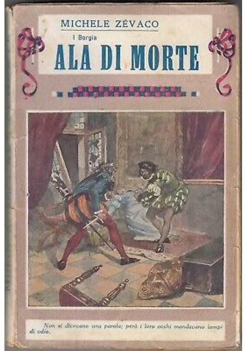 ALA DI MORTE i Borgia di Michele Zevaco 1933 Bietti ILLUSTRATO