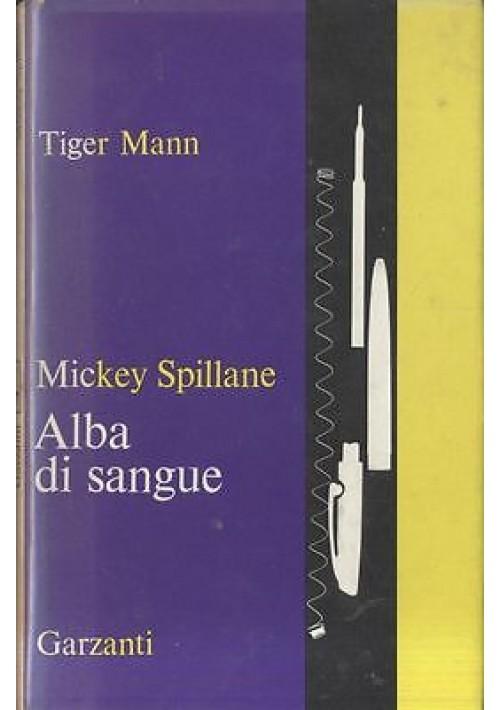 ALBA DI SANGUE  di Mickey Spillane - 1967 Garzanti Tiger Mann
