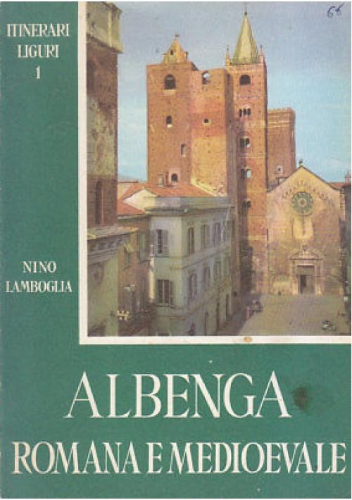 ALBENGA ROMANA E MEDIOEVALE di N. Lamboglia 1966 S.A.S.T.E. Editore