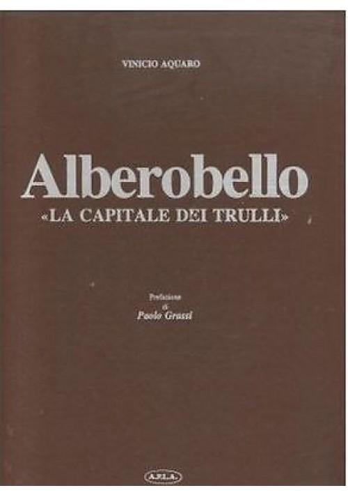ALBEROBELLO LA CAPITALE DEI TRULLI di Vinicio Aquaro 1978  A.P.L.A. editore