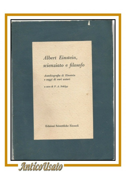 ALBERT EINSTEIN SCIENZIATO E FILOSOFO autobiografia 1958 Einaudi libro fisica