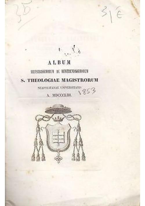 ALBUM ILLUSTRISSIMORUM S. Theologiae magistrorum collegii neapolitanae 1853