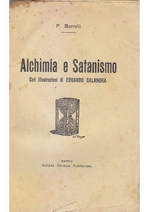 ALCHIMIA E SATANISMO di P. Borrelli 1914 Società Editrice Partenopea ORIGINALE *
