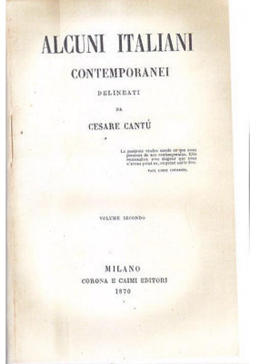 ALCUNI ITALIANI CONTEMPORANEI VOLUME II di Cesare Cantù 1870 Corona e Caimi