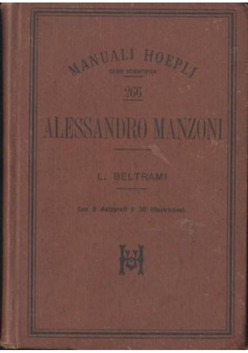ALESSANDRO MANZONI di Luca Beltrami 1898 Manuale Hoepli Prima I edizione