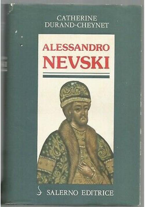 ALESSANDRO NEVSKY o il sole della Russia - Catherine Durant Cheynet 1983 Salerno