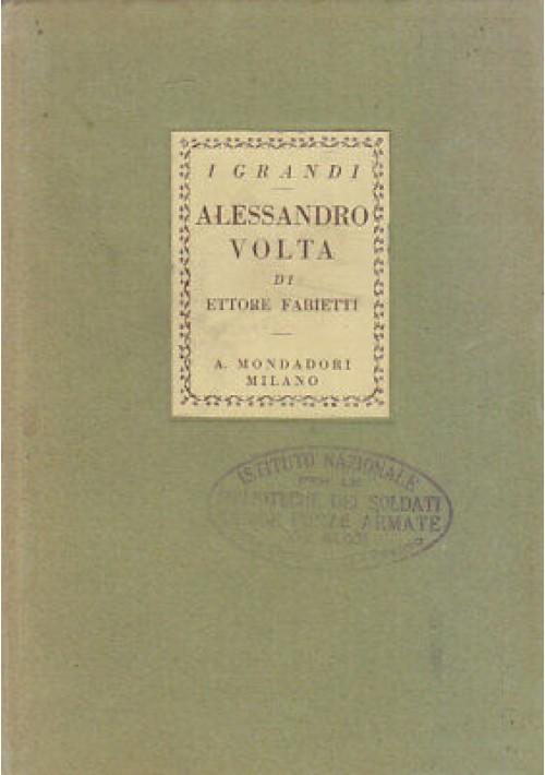 ALESSANDRO VOLTA di Ettore Fabietti 1927 Arnoldo Mondadori