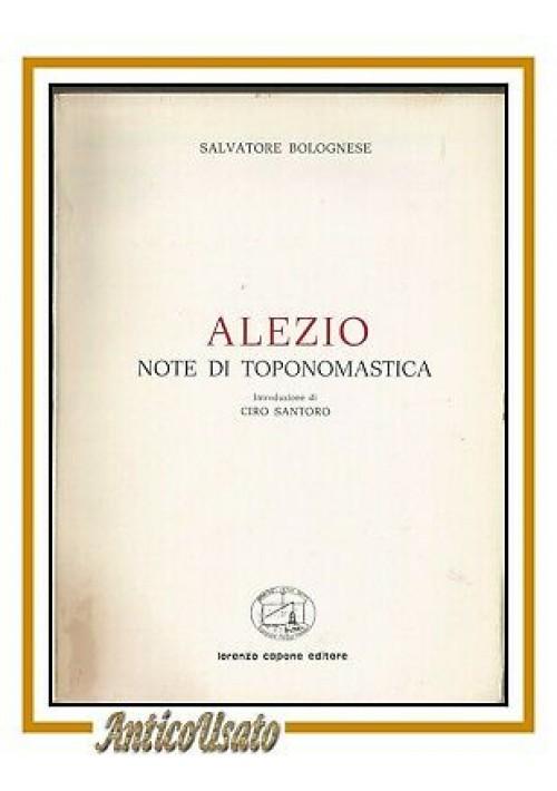 ALEZIO  note di toponomastica di Salvatore Bolognese 1978 Capone libro salento