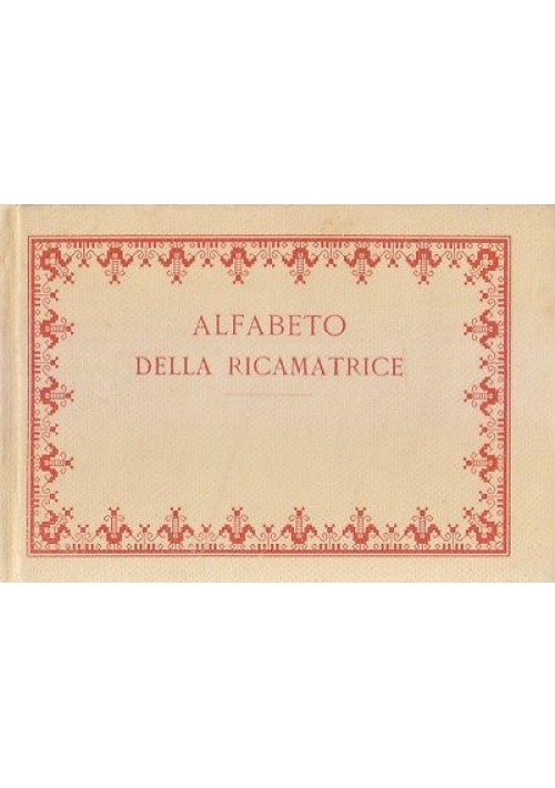 ALFABETO DELLA RICAMATRICE Biblioteca DMC 1951 Dollfus Mieg & C. Mulhous