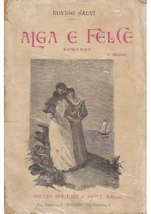ALGA E FELCE di Edvige Salvi - Giulio Speirati e Figli editore, 1905 - RARO!!