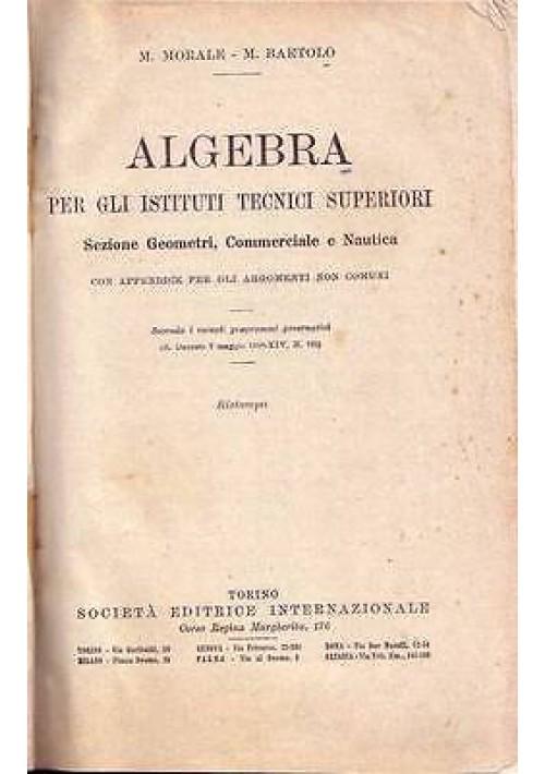 ALGEBRA PER GLI ISTITUTI TECNICI SUPERIORI  di  M. Morale / M. Bartolo