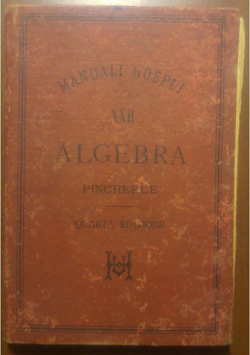 ALGEBRA di Pincherle 1892  Hoepli manuali quarta edizione