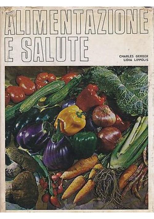 ALIMENTAZIONE E SALUTE di Charles Gerber e Lidia Lippolis - ADV 1970
