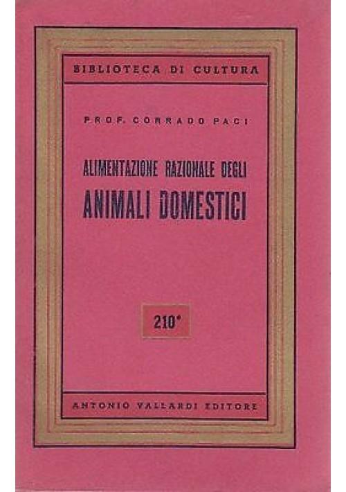 ALIMENTAZIONE RAZIONALE DEGLI ANIMALI DOMESTICI di Corrado Paci - Vallardi