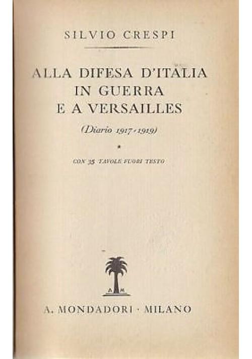 ALLA DIFESA D'ITALIA IN GUERRA E A VERSAILLES di Silvio Crespi Diario 1917-1919
