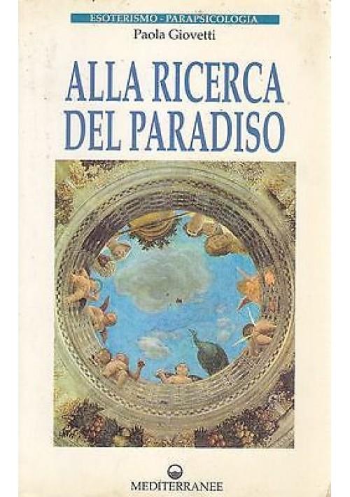 ALLA RICERCA DEL PARADISO di Paola Giovetti Edizioni Mediterranee 1995