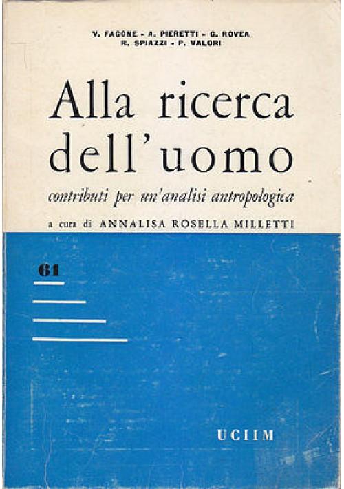 ALLA RICERCA DELL UOMO CONTRIBUTI PER UN ' ANALISI ANTROPOLOGICA 1976 UCIIM