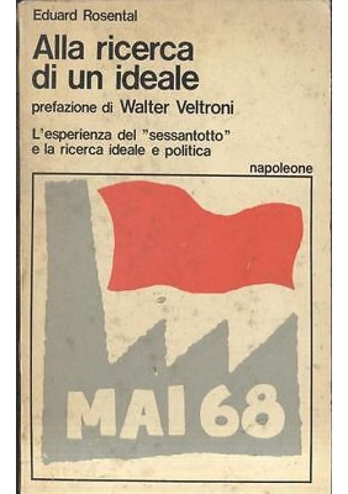 ALLA RICERCA DI UN IDEALE di Eduard Rosental 1977 prefazione di Walter Veltroni