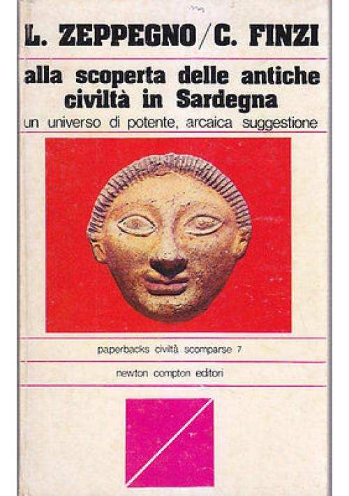 ALLA SCOPERTA DELLE ANTICHE CIVILTÀ IN SARDEGNA di L. Zeppegno e C. Finzi.  Newt
