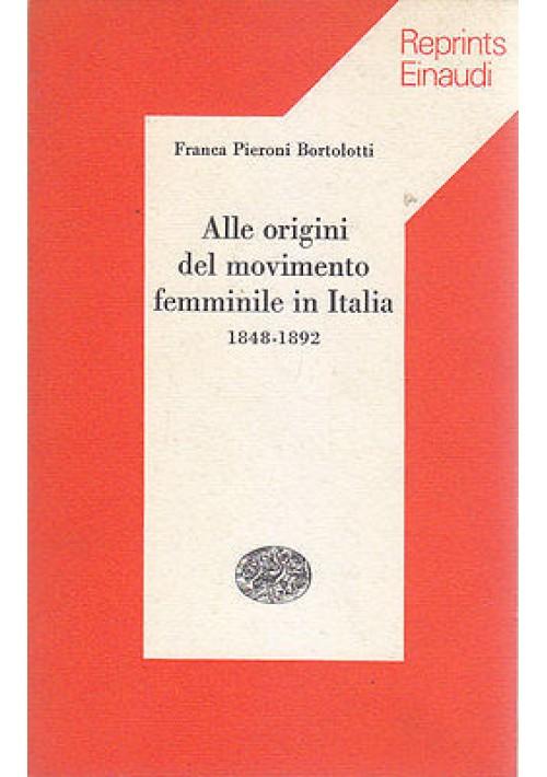 ALLE ORIGINI DEL MOVIMENTO FEMMINILE IN ITALIA 1848 1892 Pieroni Bortoletti