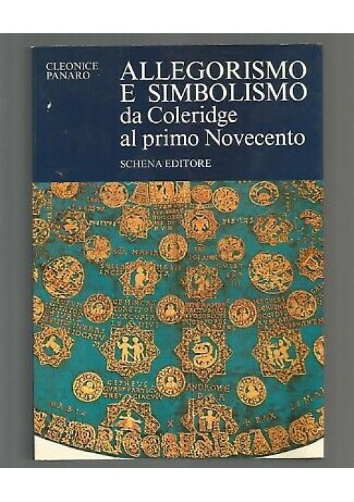 ALLEGORISMO E SIMBOLISMO DA COLERIDGE AL PRIMO NOVECENTO Cleonice Panaro 1984