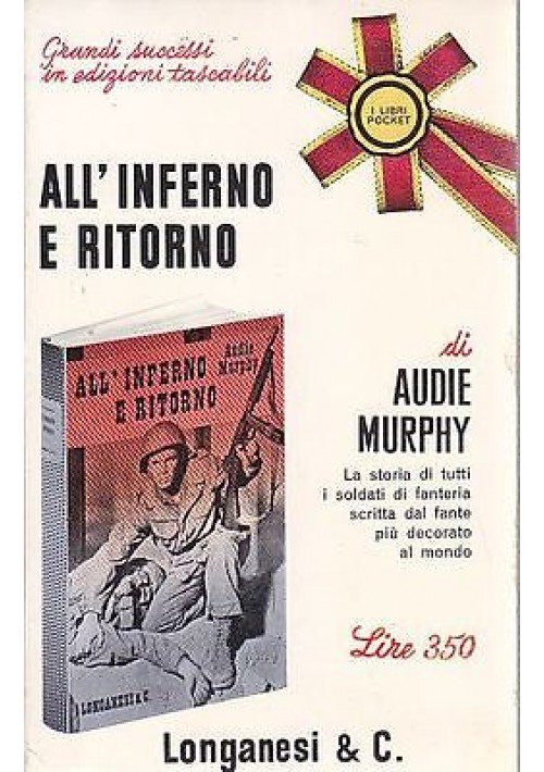 ALL'INFERNO E RITORNO di Audie Murphy - Longanesi serie pocket 1965