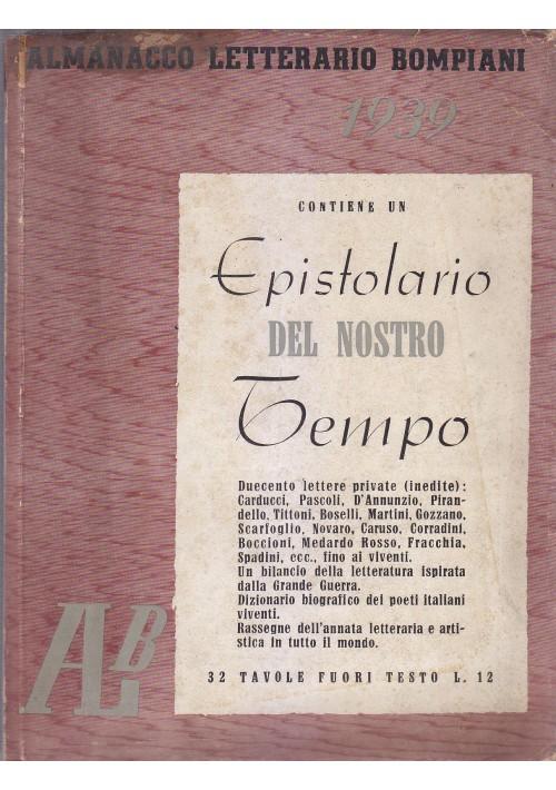 ALMANACCO LETTERARIO BOMPIANI 1939 EPISTOLARIO DEL NOSTRO TEMPO *