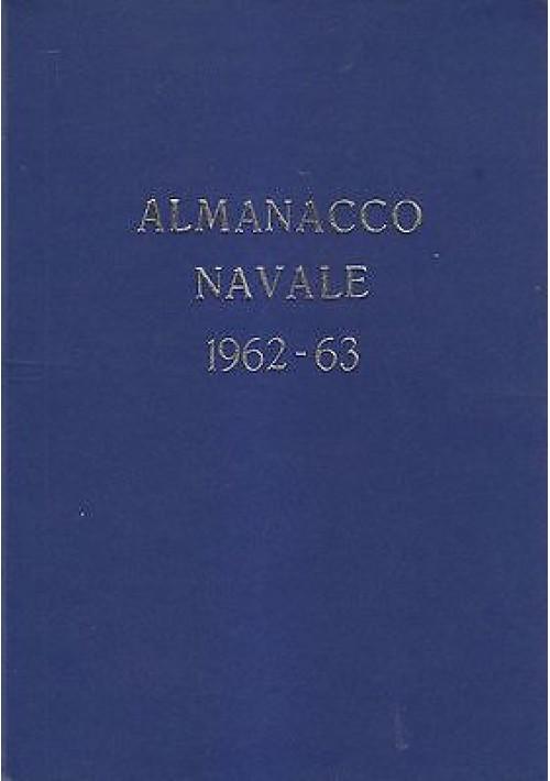 ALMANACCO NAVALE 1962 1963 Giorgio Giorgerini e Augusto Nano - Rivista Marittima