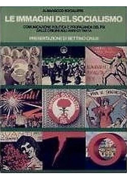 ALMANACCO SOCIALISTA LE IMMAGINI DEL SOCIALISMO presentazione di Bettino Craxi