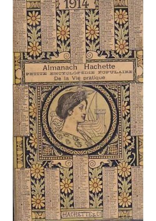 ALMANACH HACHETTE PETITE ENCYCLOPEDIE POPULAIRE DE LA VIE PRATIQUE - 1914
