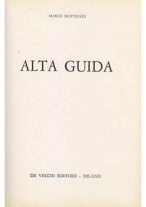 ALTA GUIDA di Marco Matteucci manuale automobile 1964 De Vecchi automobilismo