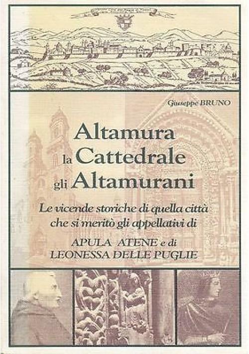 ALTAMURA LA CATTEDRALE GLI ALTAMURANI di Giuseppe Bruno 1994