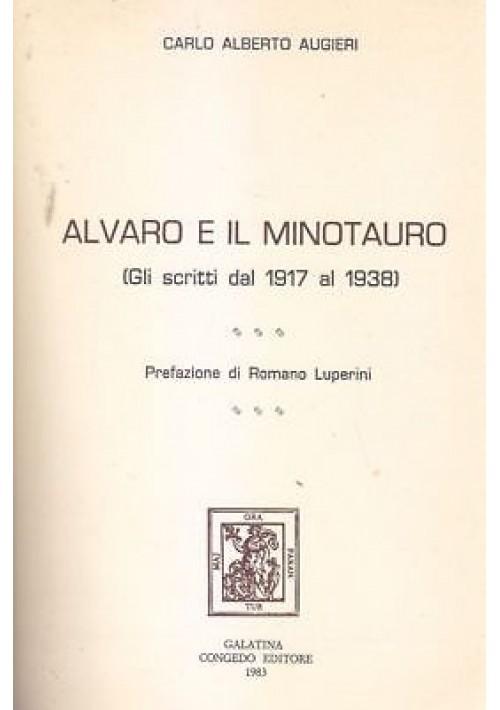 ALVARO E IL MINOTAURO scritti dal 1917 al 1938 Carlo Alberto Augieri Autografo *