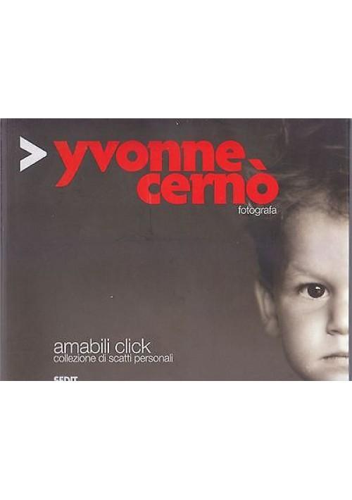 AMABILI CLICK COLLEZIONE DI SCATTI PERSONALI Yvonne Cernò - Sedit Editore 2014
