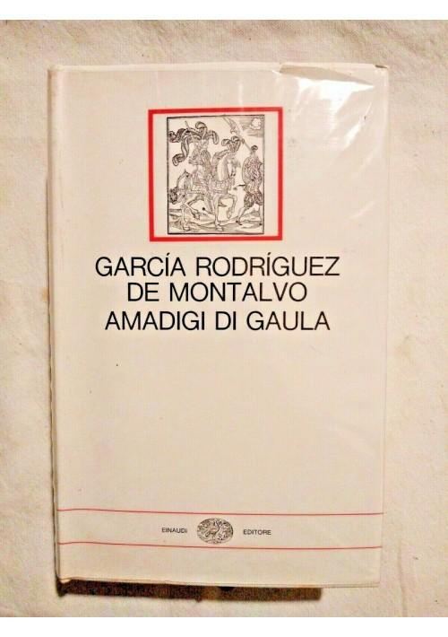 AMADIGI DI GAULA Garcia Rodriguez De Montalvo 1965 Einaudi i Millenni