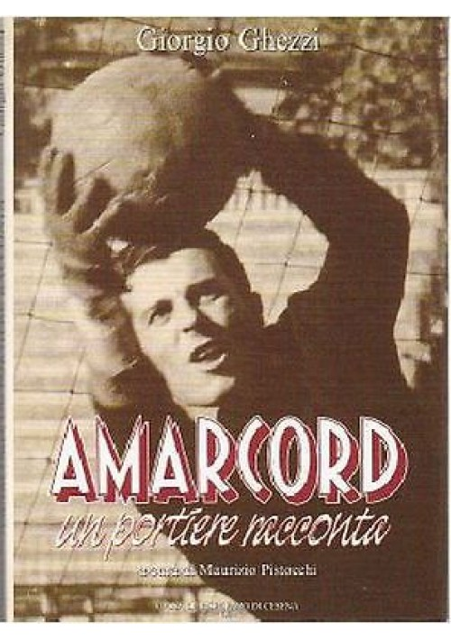 AMARCORD UN PORTIERE RACCONTA di Giorgio Ghezzi 1992 Polipres editore