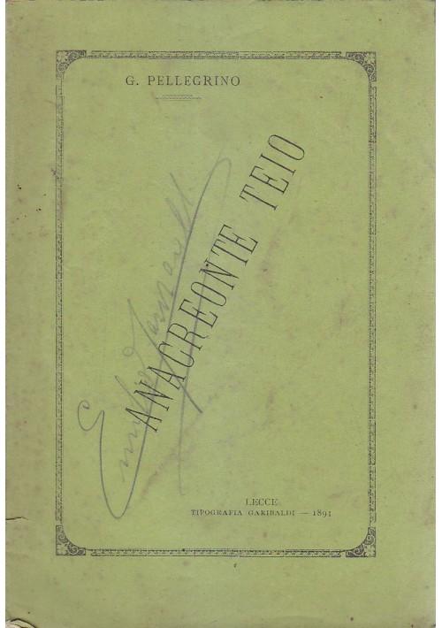 ANACREONTE TEIO di Giovanni Pellegrino 1891 Tipografia Garibaldi Lecce