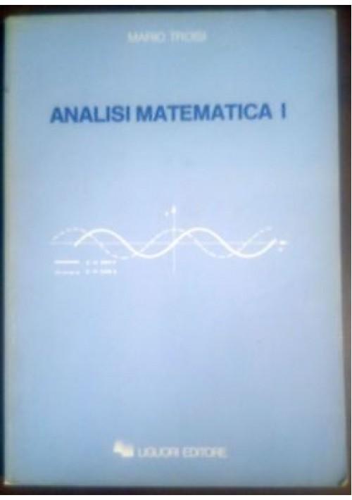 ANALISI MATEMATICA I (uno)  di Mario Troisi 1985 Liguori