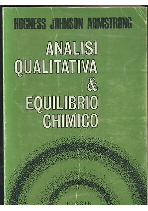 ANALISI QUALITATIVA E EQUILIBRIO CHIMICO Hogness Johnson Armstrong 1972 Piccin
