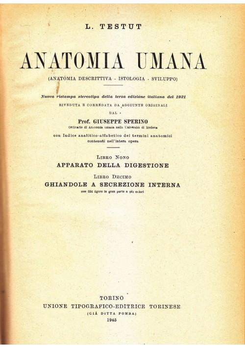 ANATOMIA UMANA Libri IX - X APPARATO DELLA DIGESTIONE  di L.TESTUT 1923 UTET