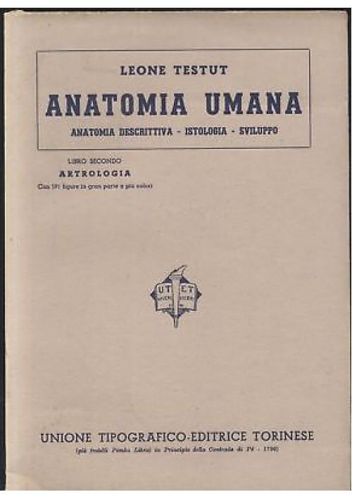 ANATOMIA UMANA Libro II ARTROLOGIA - Leone TESTUT - 1942 UTET